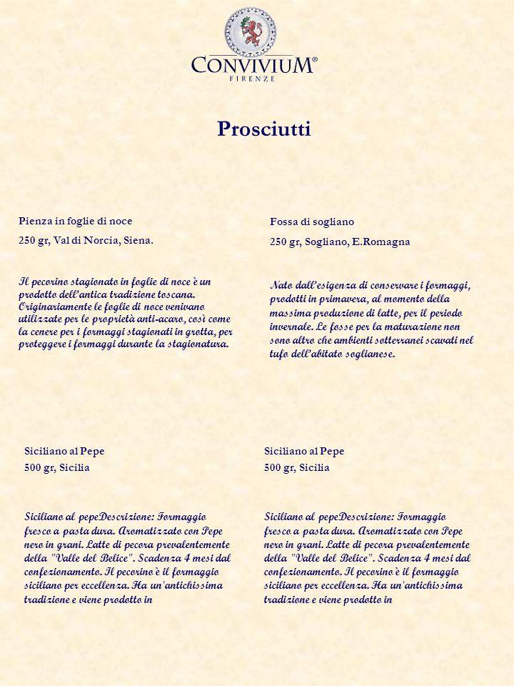 La Rosa dei Venti Tramontana (Baule 27 x 17 x 13.8h) Biscotti di prato 500 gr Vin Santo 375 cl Salamino del Chianti 500gr c/a Pecorino di Siena 700 gr c/a Morellino di Scansano 75 cl Grecale (Baule 36 x 26.3 x 18h) Olio extra vergine di oliva 1 litro Brunello di Montalcino 75 cl Pecorino di Pienza 700 gr c/a Lardo di Colonnata 700 gr c/a Panforte e ricciarelli Passito toscano 375 cl Levante (Baule 43 x 35.7x 23h) Olio extra vergine di oliva 1 litro Chianti classico 75 cl Brunello di Montalcino 75 cl Bottiglia di vino di Bolgheri 75 cl (a scelta dalla nostra cantina) Pecorino stagionato 1 kg Mostarda del Cecchini 200 gr (a scelta da nostro assortimento) Salame toscano 500 gr Prosciutto toscano 1 Kg Lardo di colonnata 500 gr Panettone 1 kg Selezione cioccolato (a scelta da nostro assortimento)