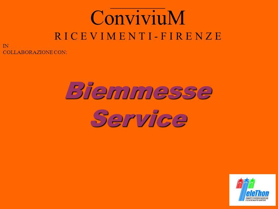 ConviviuM R I C E V I M E N T I - F I R E N Z E IN COLLABORAZIONE CON: __________ BiemmesseService