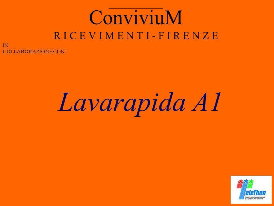 ConviviuM R I C E V I M E N T I - F I R E N Z E IN COLLABORAZIONE CON: __________ Lavarapida A1