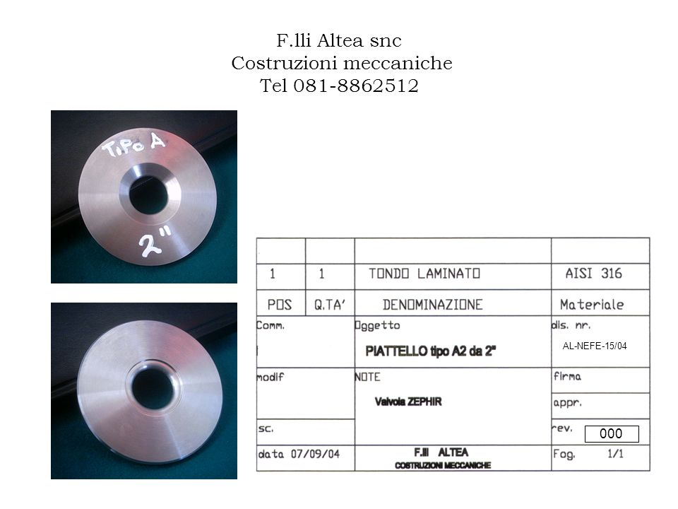 F.lli Altea snc Costruzioni meccaniche Tel 081-8862512 AL-NEFE-15/04 000