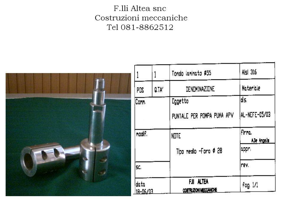 F.lli Altea snc Costruzioni meccaniche Tel 081-8862512 AL-NEFE-16/04 000