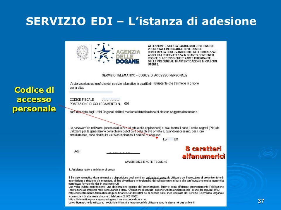 37 SERVIZIO EDI – Listanza di adesione Codice di accesso personale 8 caratteri alfanumerici