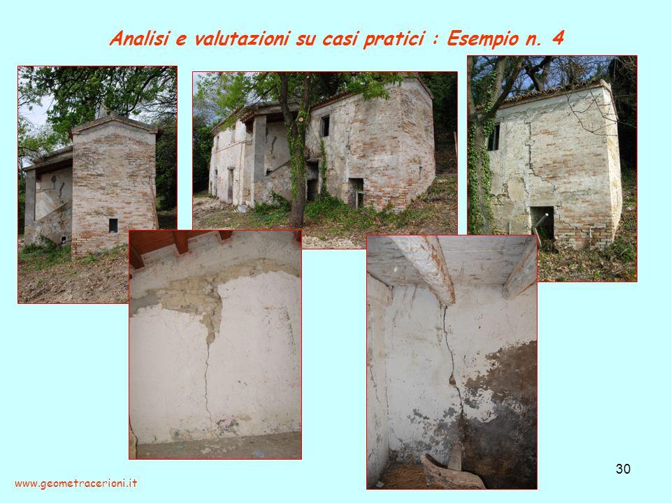 Analisi e valutazioni su casi pratici : Esempio n. 4 30 www.geometracerioni.it