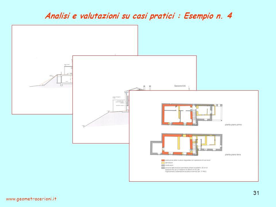 Analisi e valutazioni su casi pratici : Esempio n. 4 31 www.geometracerioni.it