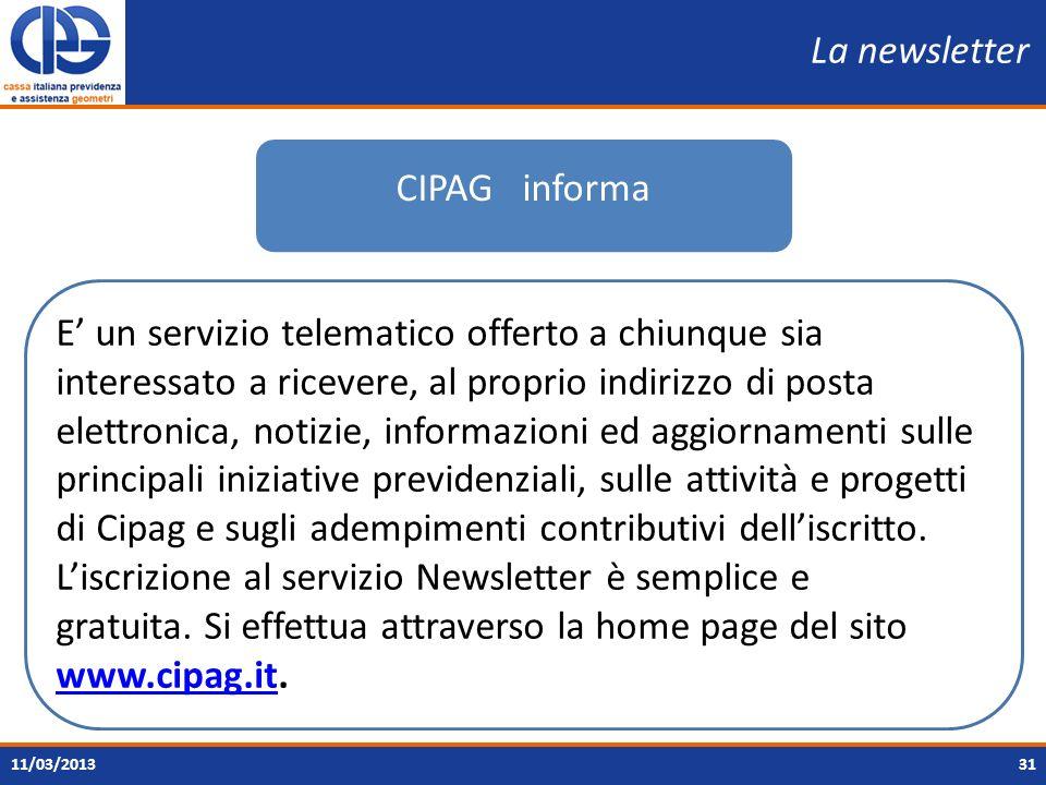 La newsletter 31 CIPAG informa E un servizio telematico offerto a chiunque sia interessato a ricevere, al proprio indirizzo di posta elettronica, noti