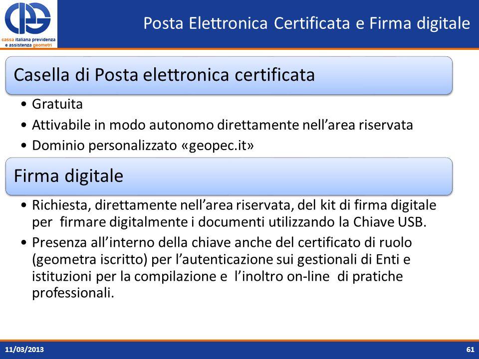 Posta Elettronica Certificata e Firma digitale Casella di Posta elettronica certificata Gratuita Attivabile in modo autonomo direttamente nellarea ris