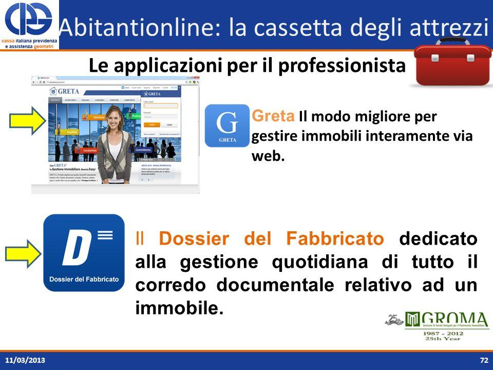 7211/03/2013 Abitantionline: la cassetta degli attrezzi Le applicazioni per il professionista Greta Il modo migliore per gestire immobili interamente