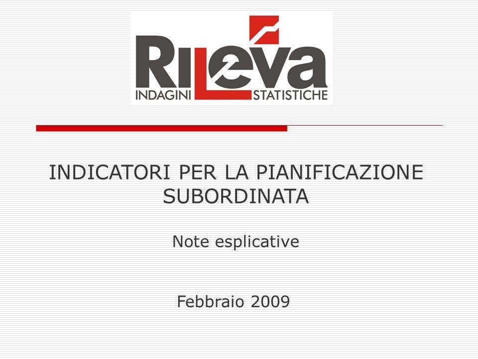 INDICATORI PER LA PIANIFICAZIONE SUBORDINATA Note esplicative Febbraio 2009