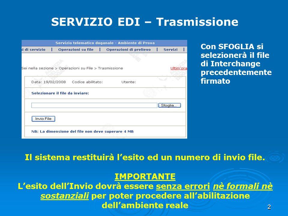 2 SERVIZIO EDI – Trasmissione Con SFOGLIA si selezionerà il file di Interchange precedentemente firmato Il sistema restituirà lesito ed un numero di i