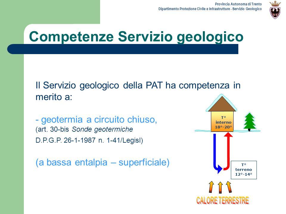 Provincia Autonoma di Trento Dipartimento Protezione Civile e Infrastrutture - Servizio Geologico Competenze Servizio geologico Il Servizio geologico