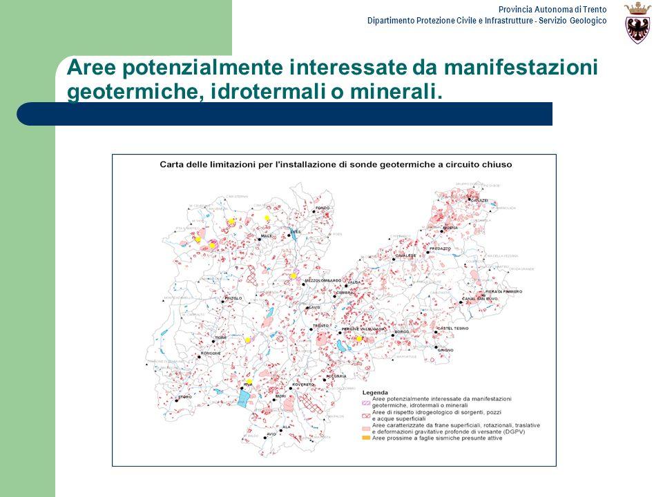 Provincia Autonoma di Trento Dipartimento Protezione Civile e Infrastrutture - Servizio Geologico Aree potenzialmente interessate da manifestazioni ge