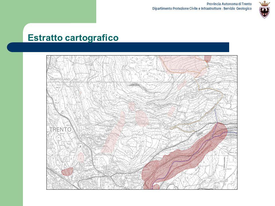 Provincia Autonoma di Trento Dipartimento Protezione Civile e Infrastrutture - Servizio Geologico Estratto cartografico