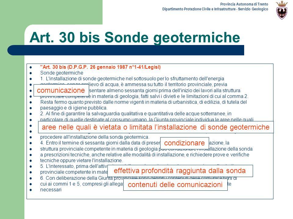 Provincia Autonoma di Trento Dipartimento Protezione Civile e Infrastrutture - Servizio Geologico Art. 30 bis Sonde geotermiche