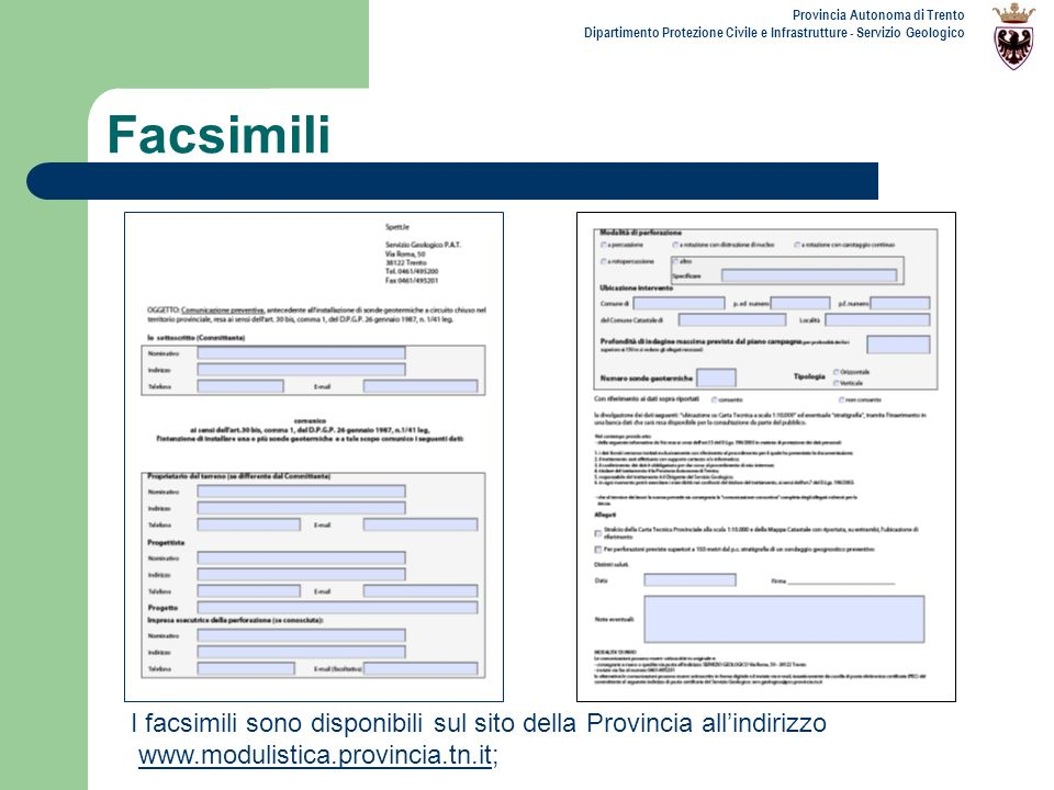 Provincia Autonoma di Trento Dipartimento Protezione Civile e Infrastrutture - Servizio Geologico Facsimili I facsimili sono disponibili sul sito dell
