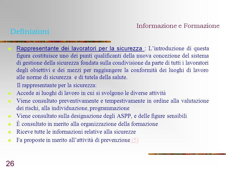 26 Definizioni Rappresentante dei lavoratori per la sicurezza : Lintroduzione di questa figura costituisce uno dei punti qualificanti della nuova conc