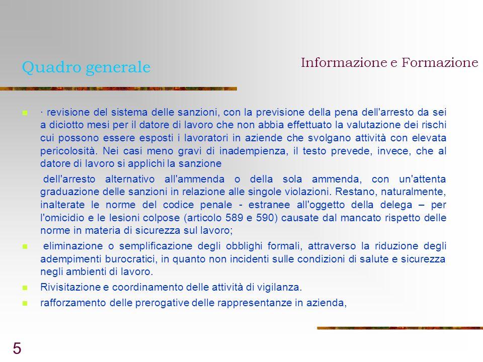 5 Quadro generale Informazione e Formazione · revisione del sistema delle sanzioni, con la previsione della pena dell'arresto da sei a diciotto mesi p