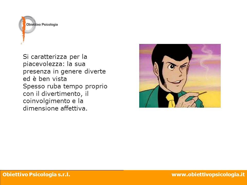 Obiettivo Psicologia s.r.l.www.obiettivopsicologia.it Si caratterizza per la piacevolezza: la sua presenza in genere diverte ed è ben vista Spesso rub
