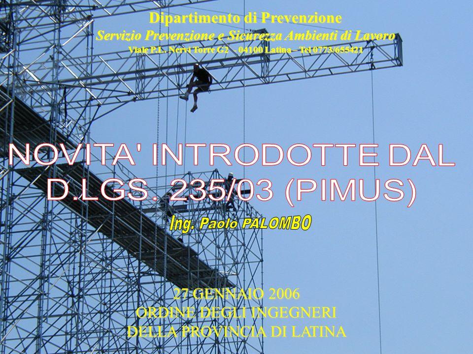 Dipartimento di Prevenzione Servizio Prevenzione e Sicurezza Ambienti di Lavoro Viale P.L. Nervi Torre G2 - 04100 Latina – Tel 0773/655421 27 GENNAIO