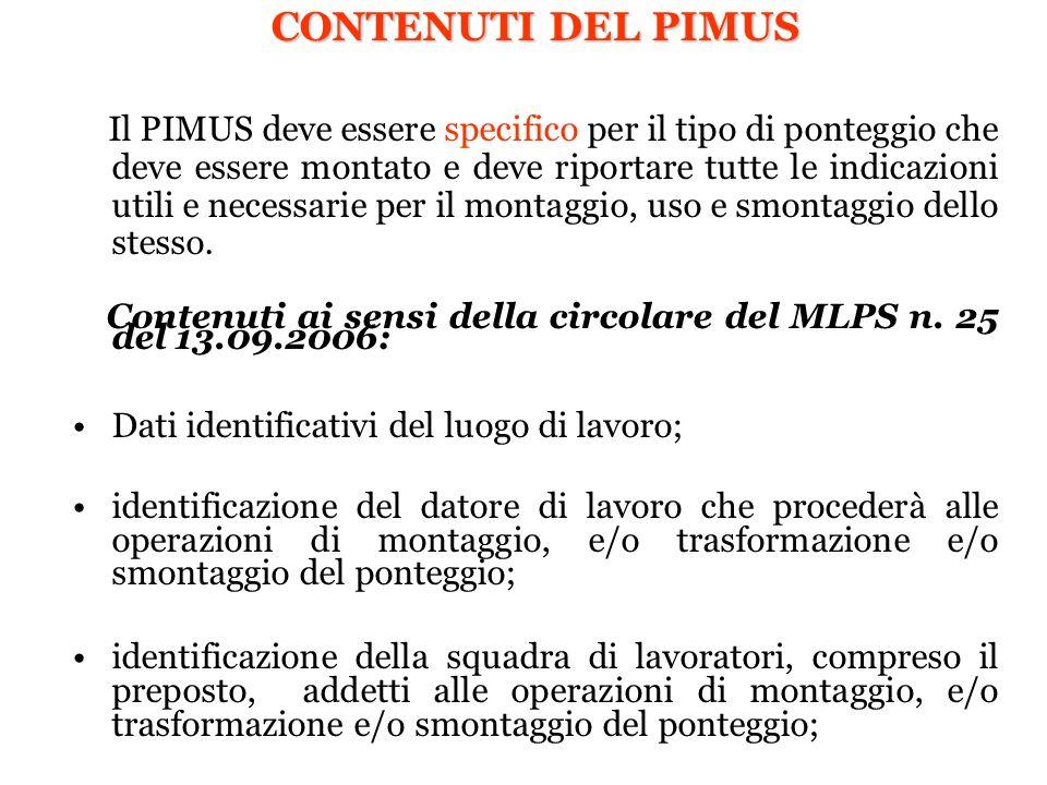 CONTENUTI DEL PIMUS Il PIMUS deve essere specifico per il tipo di ponteggio che deve essere montato e deve riportare tutte le indicazioni utili e nece