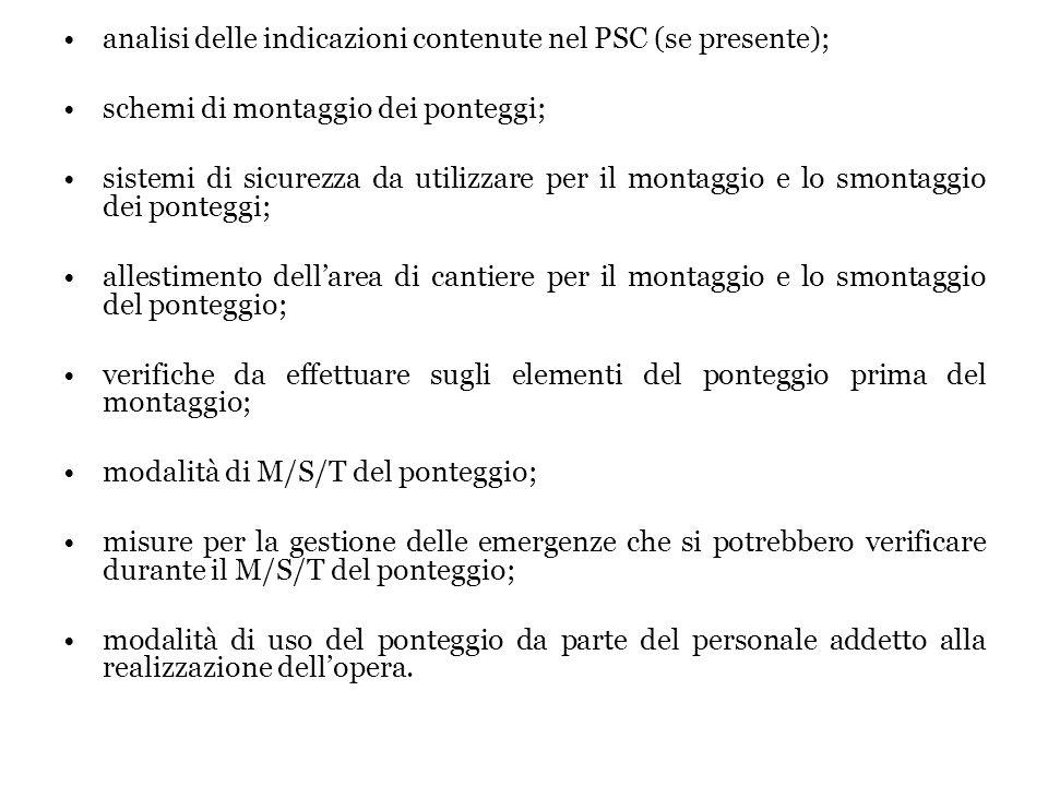 analisi delle indicazioni contenute nel PSC (se presente); schemi di montaggio dei ponteggi; sistemi di sicurezza da utilizzare per il montaggio e lo