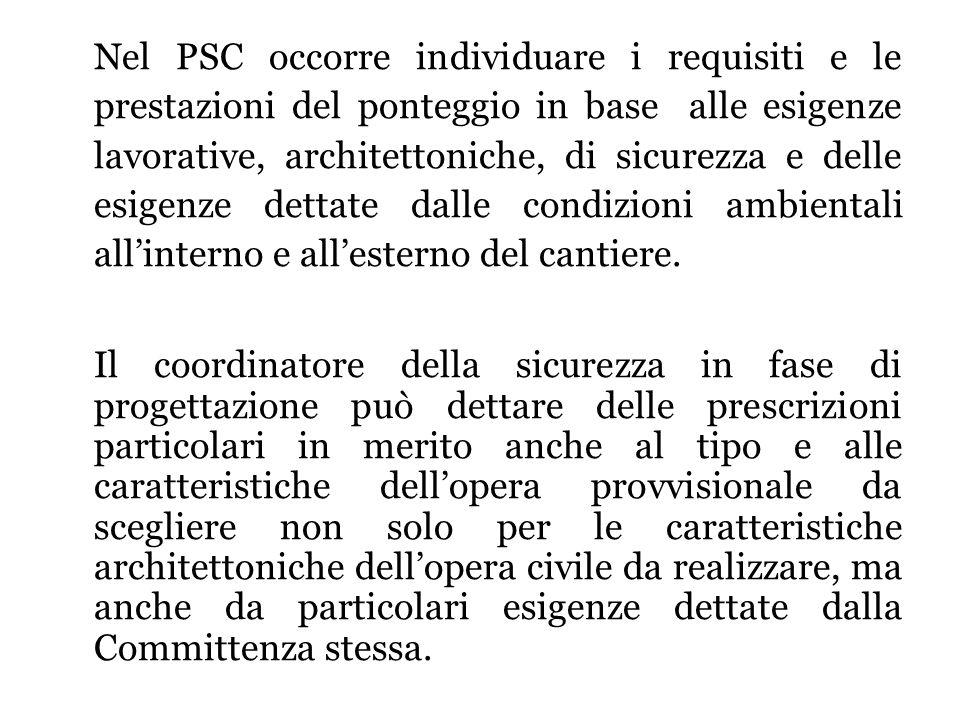 Nel PSC occorre individuare i requisiti e le prestazioni del ponteggio in base alle esigenze lavorative, architettoniche, di sicurezza e delle esigenz