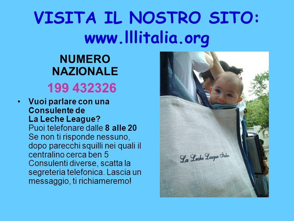 VISITA IL NOSTRO SITO: www.lllitalia.org NUMERO NAZIONALE 199 432326 Vuoi parlare con una Consulente de La Leche League? Puoi telefonare dalle 8 alle