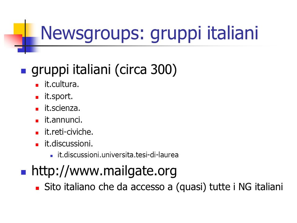 Newsgroups: gruppi italiani gruppi italiani (circa 300) it.cultura.