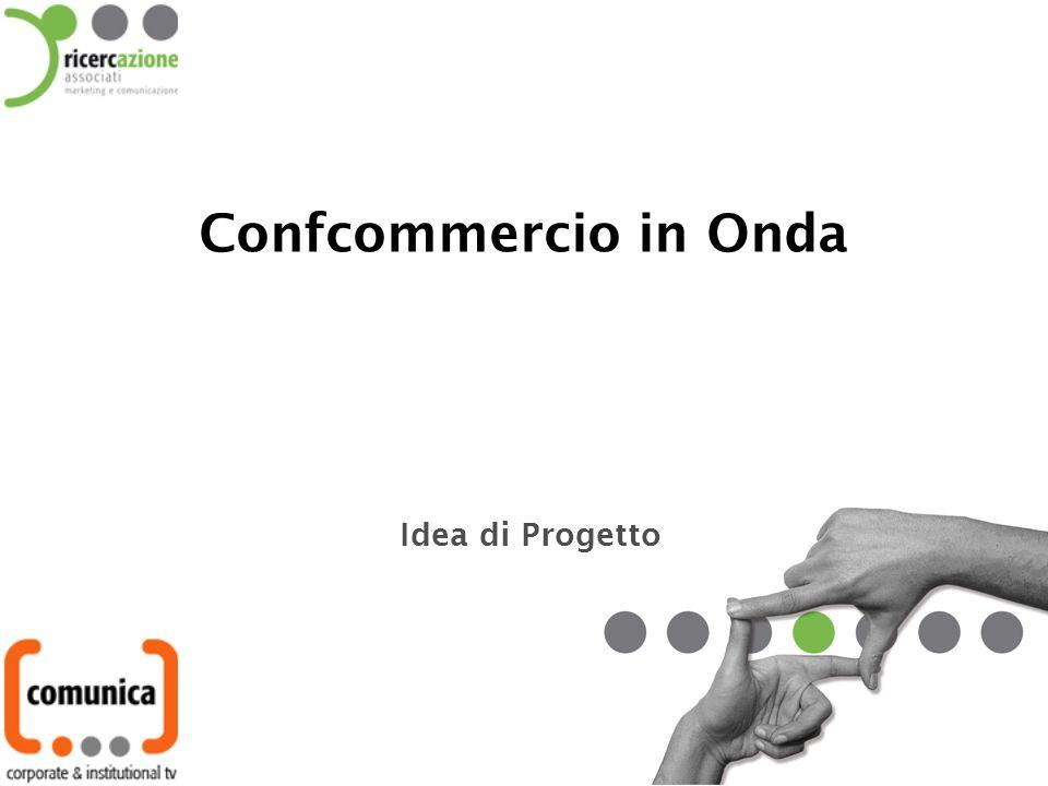 Idea di Progetto Confcommercio in Onda