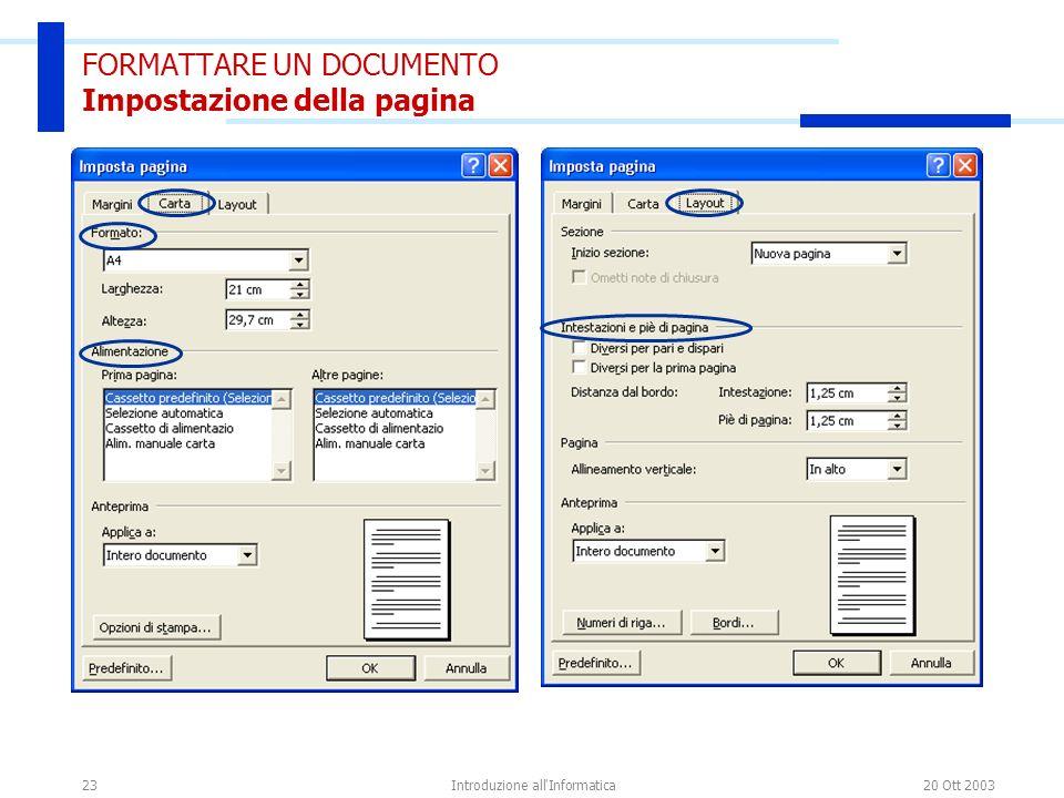 20 Ott 2003Introduzione all'Informatica23 FORMATTARE UN DOCUMENTO Impostazione della pagina