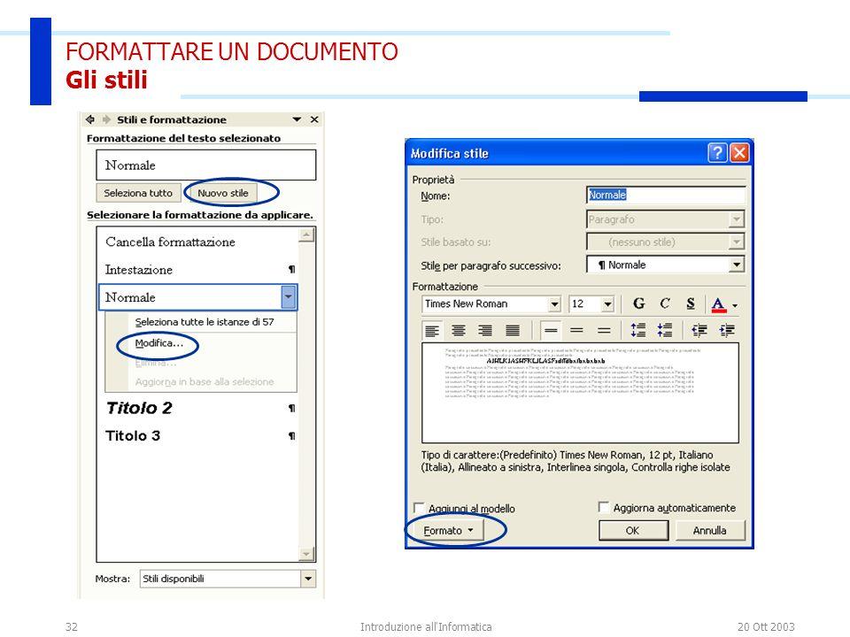 20 Ott 2003Introduzione all'Informatica32 FORMATTARE UN DOCUMENTO Gli stili