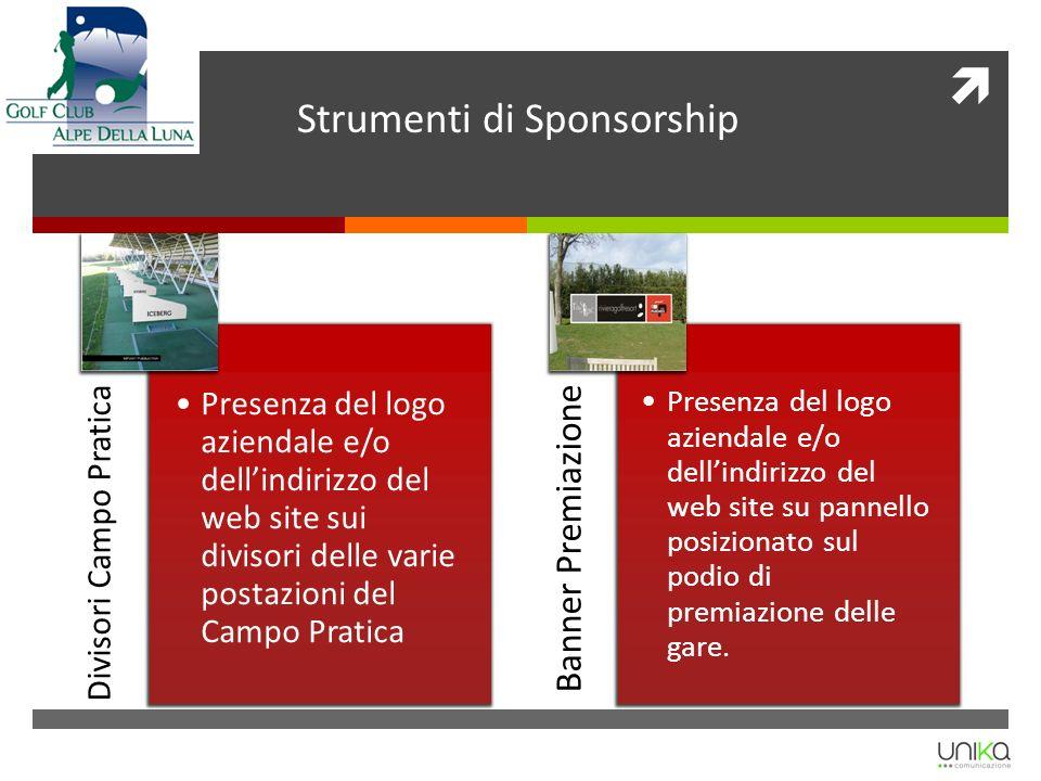 Vele Campo Pratica Presenza del logo aziendale e/o dellindirizzo del web site o immagine pubblicitaria su pannelli di grandi dimensioni affacciati sugli spazi del Campo Pratica Strumenti di Sponsorship