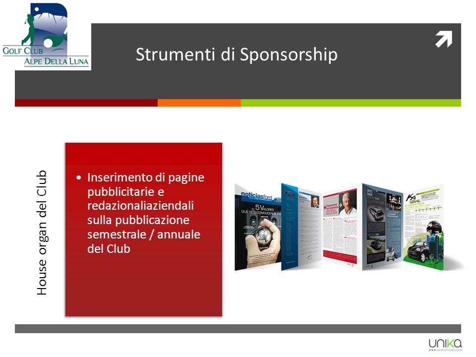 Strumenti di Sponsorship Sponsorizzazione Gara Presenza del logo aziendale e/o dellindirizzo del web site nei materiali di promozione dellevento e/o degli eventi.