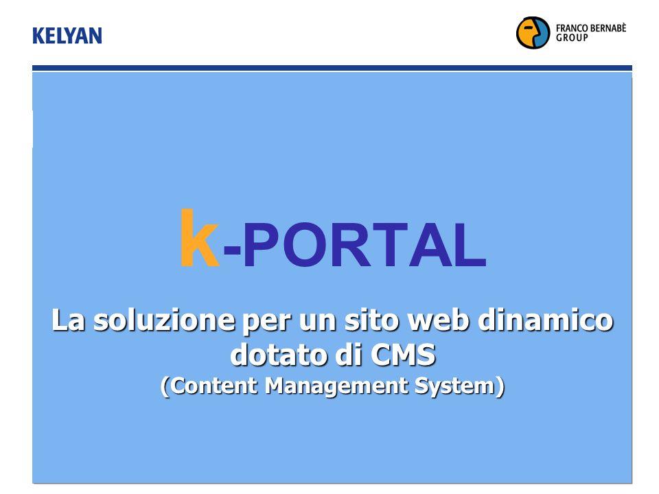 Bologna Febbraio 2004 k -PORTAL La soluzione per un sito web dinamico dotato di CMS (Content Management System) k -PORTAL La soluzione per un sito web dinamico dotato di CMS (Content Management System)