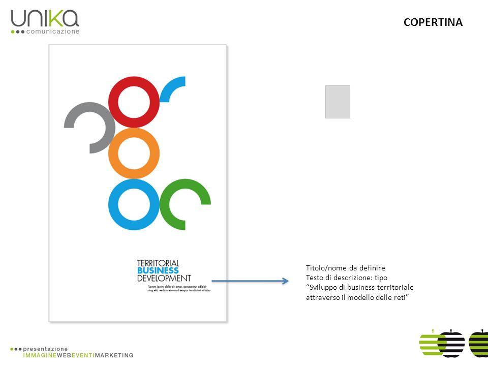 COPERTINA Titolo/nome da definire Testo di descrizione: tipo Sviluppo di business territoriale attraverso il modello delle reti