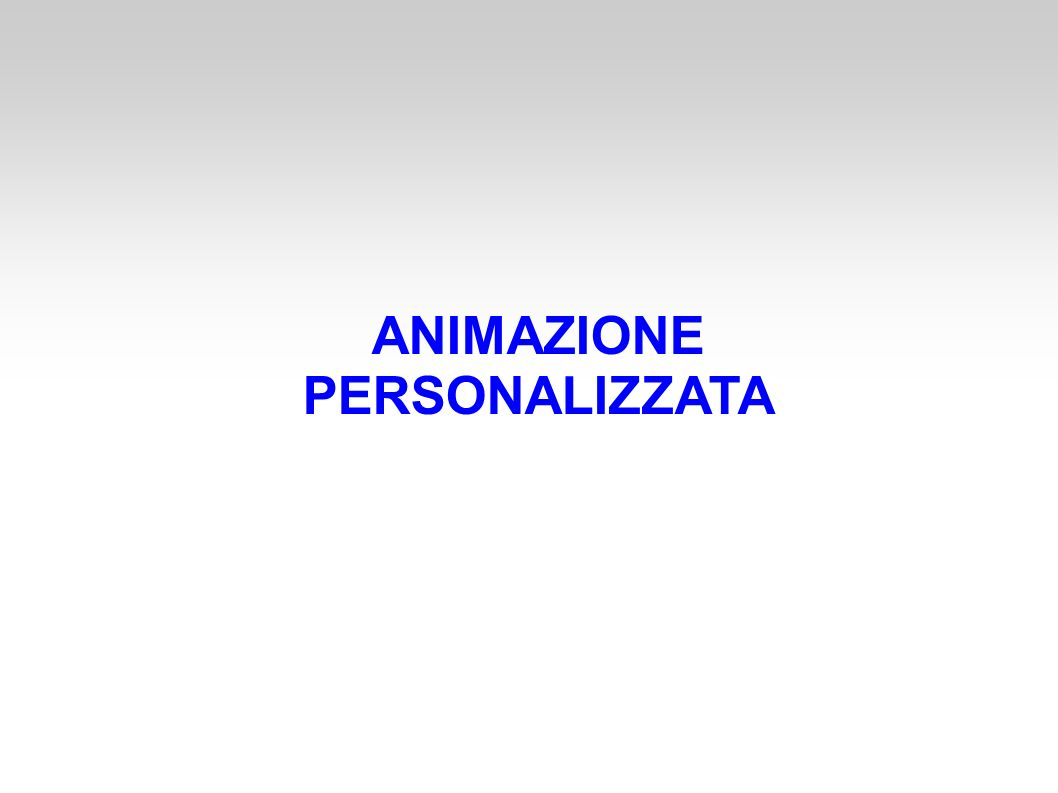 ANIMAZIONE PERSONALIZZATA