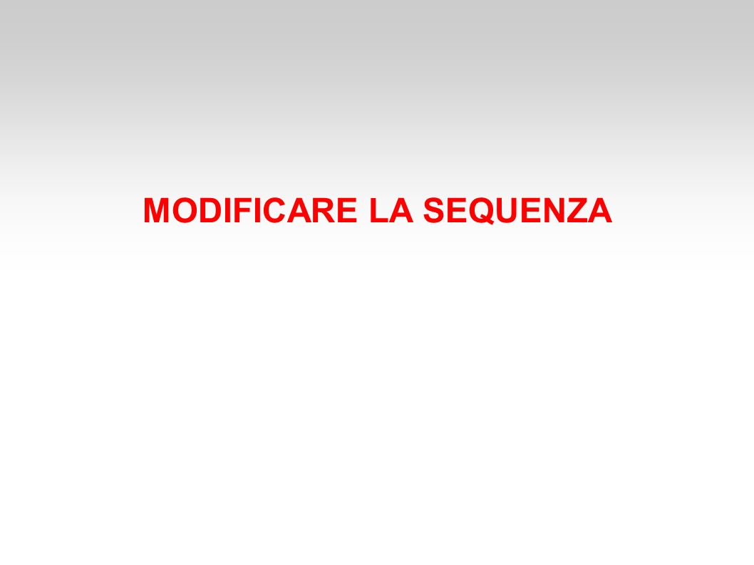 MODIFICARE LA SEQUENZA