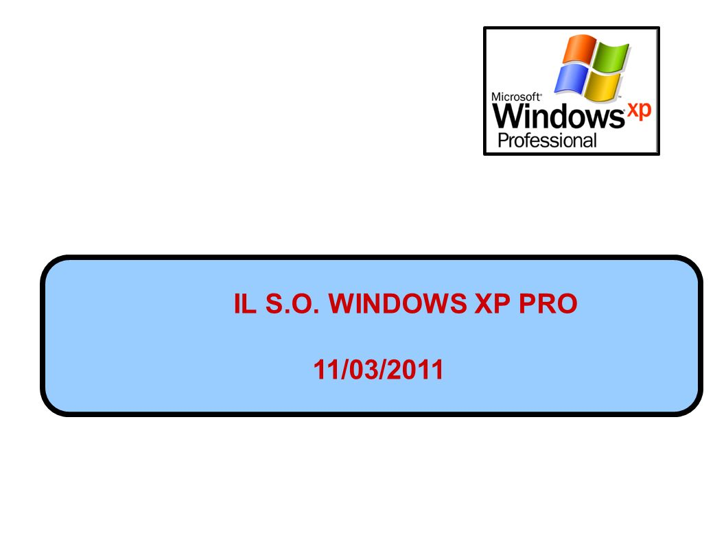 IL S.O. WINDOWS XP PRO 11/03/2011