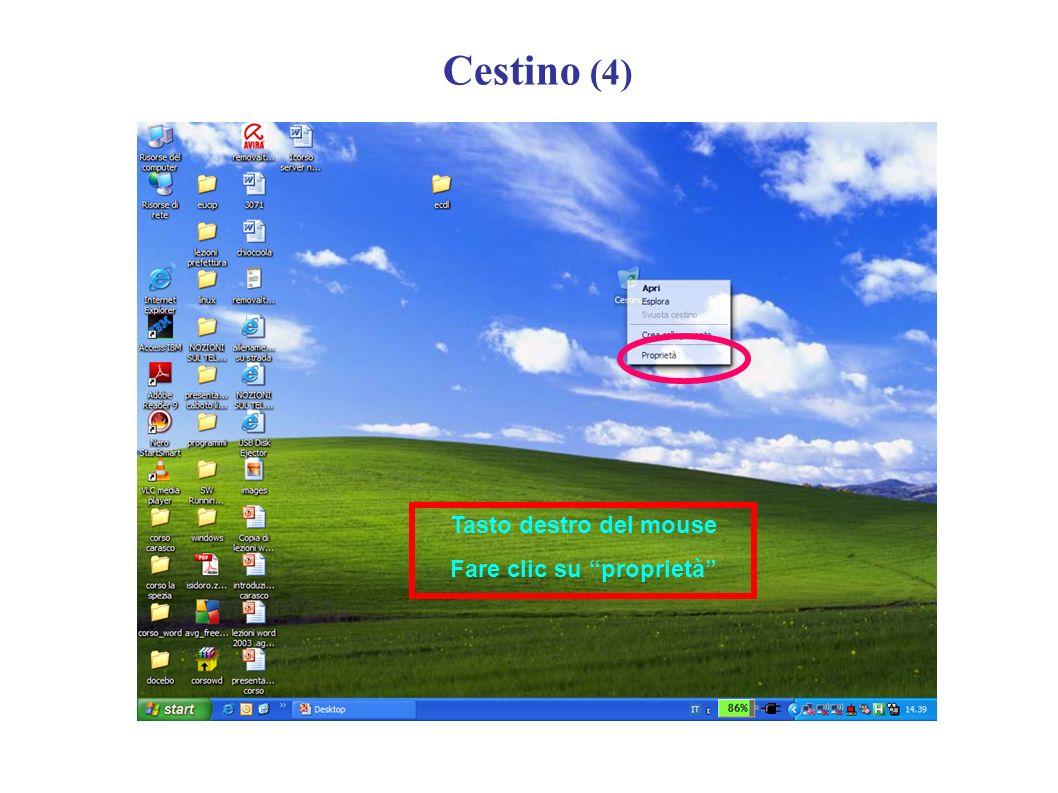 Cestino (4) Tasto destro del mouse Fare clic su proprietà