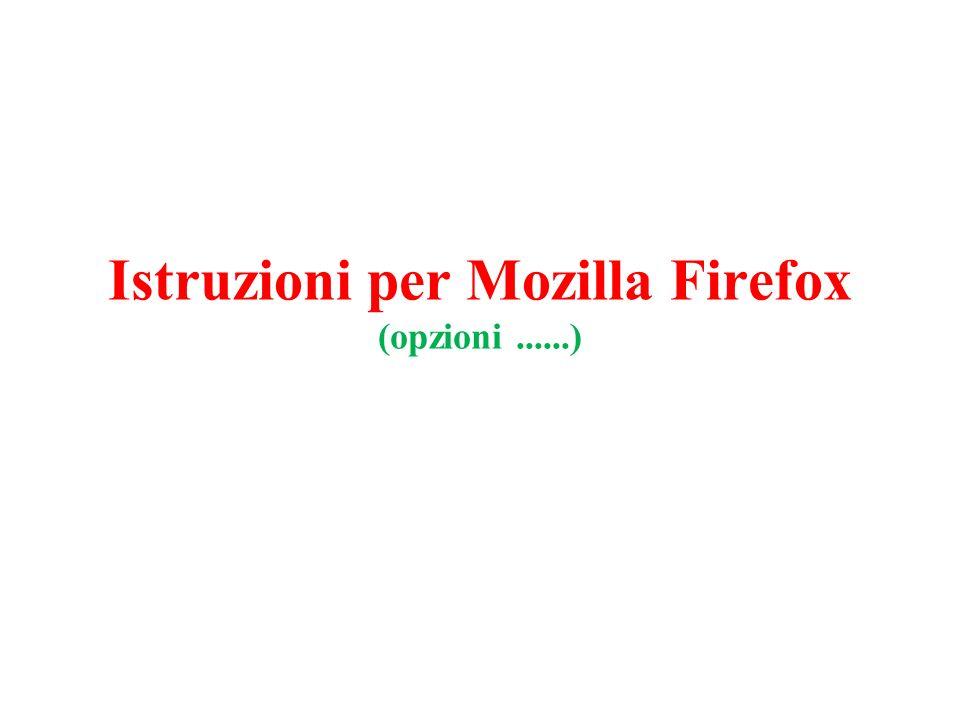 Istruzioni per Mozilla Firefox (opzioni......)