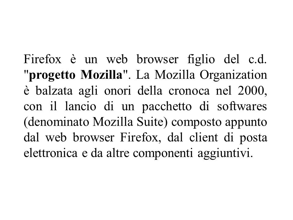 Firefox è un web browser figlio del c.d.