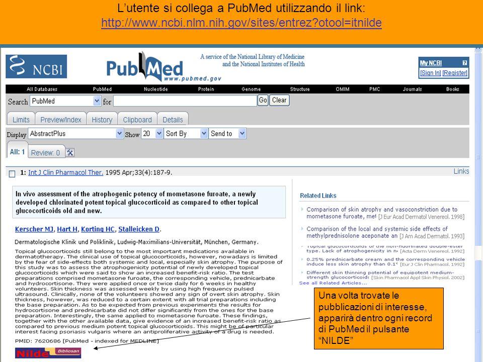 Lutente si collega a PubMed utilizzando il link: http://www.ncbi.nlm.nih.gov/sites/entrez?otool=itnilde http://www.ncbi.nlm.nih.gov/sites/entrez?otool