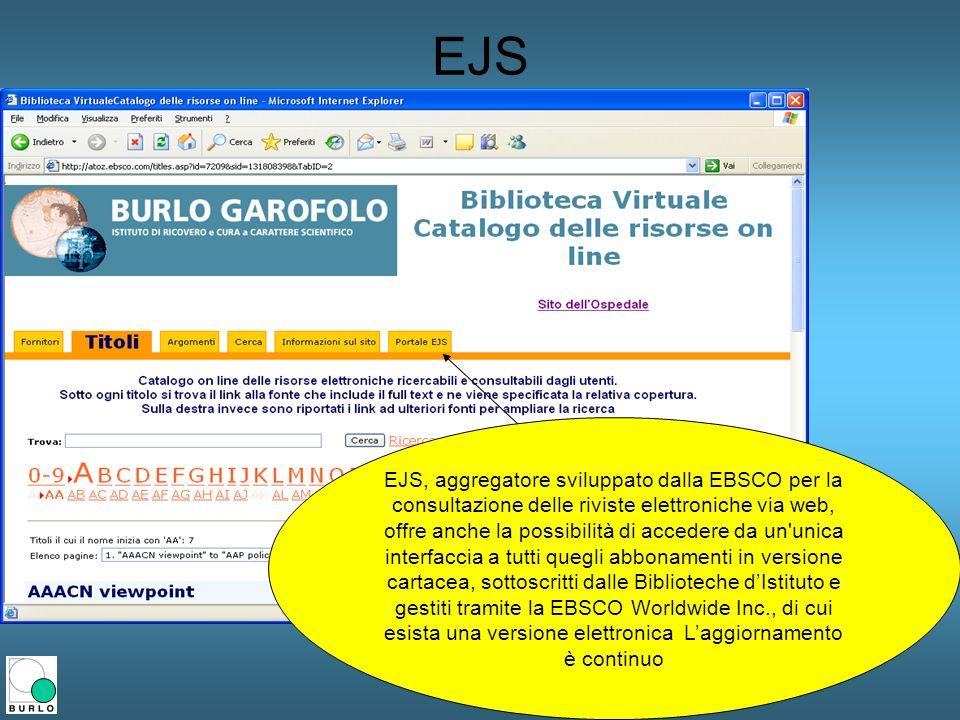 EJS EJS, aggregatore sviluppato dalla EBSCO per la consultazione delle riviste elettroniche via web, offre anche la possibilità di accedere da un'unic
