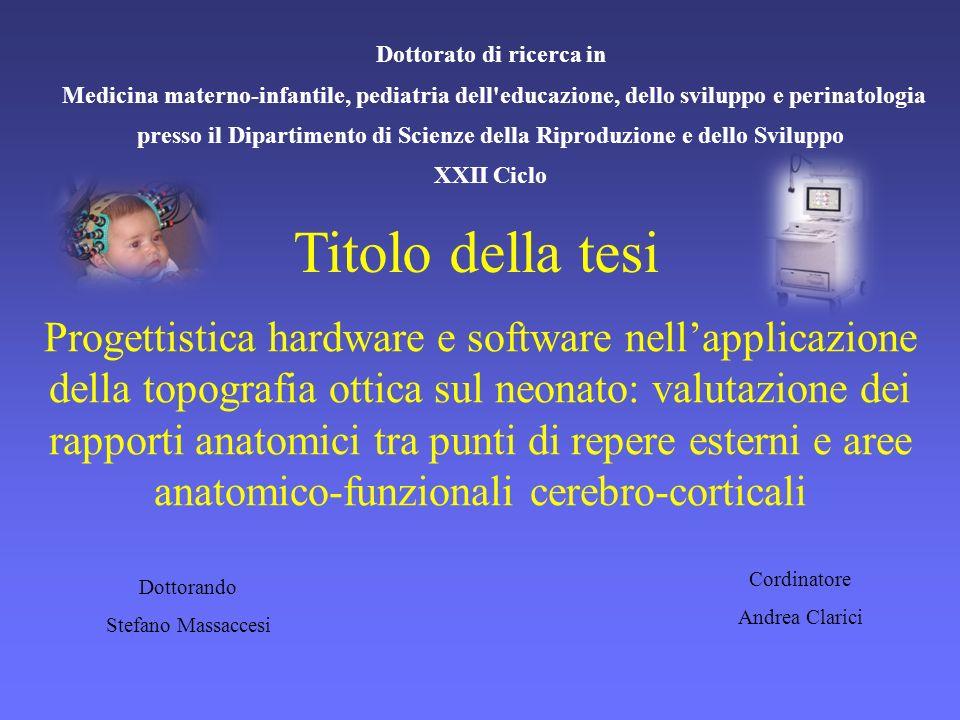 Dottorato di ricerca in Medicina materno-infantile, pediatria dell'educazione, dello sviluppo e perinatologia presso il Dipartimento di Scienze della
