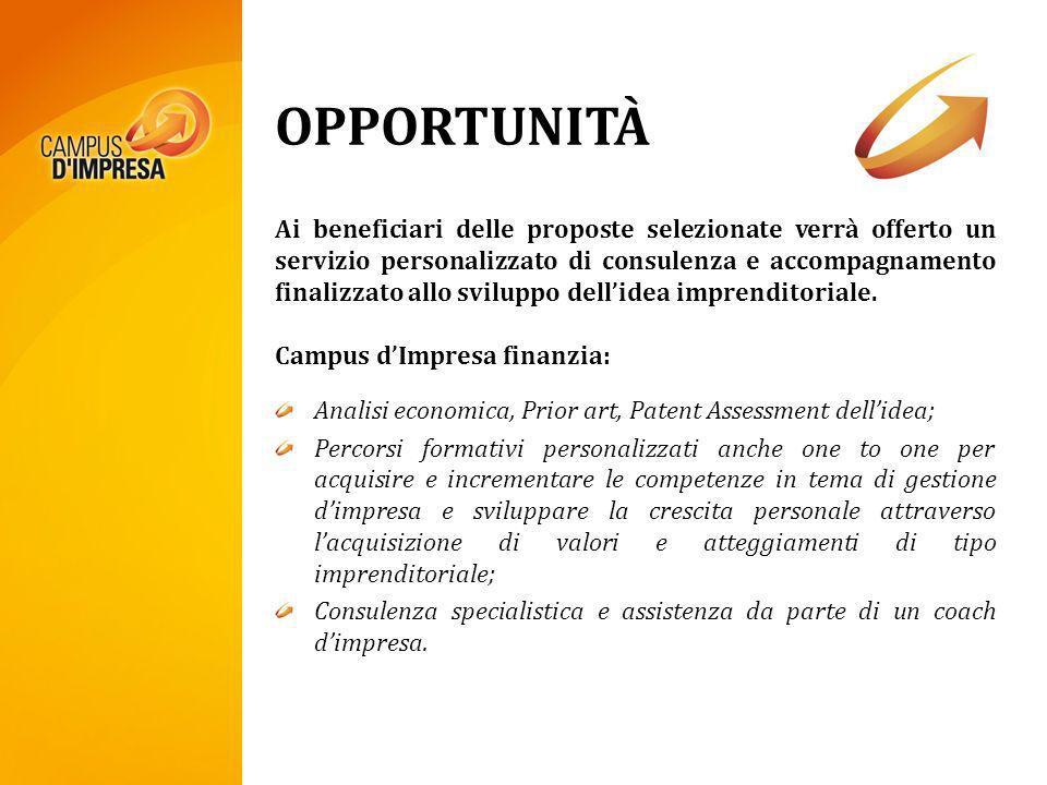 OPPORTUNITÀ Ai beneficiari delle proposte selezionate verrà offerto un servizio personalizzato di consulenza e accompagnamento finalizzato allo svilup