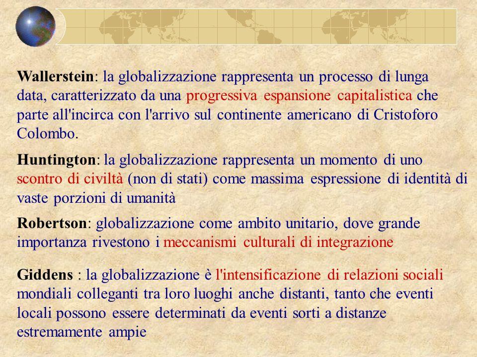 Wallerstein: la globalizzazione rappresenta un processo di lunga data, caratterizzato da una progressiva espansione capitalistica che parte all'incirc