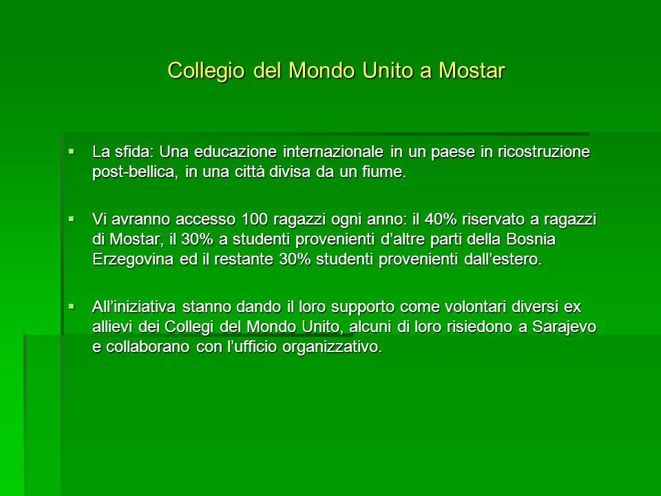 Collegio del Mondo Unito a Mostar La sfida: Una educazione internazionale in un paese in ricostruzione post-bellica, in una città divisa da un fiume.
