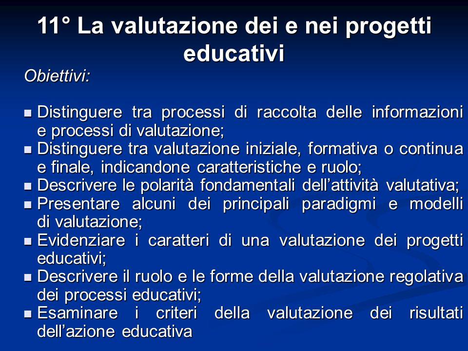 Obiettivi: Distinguere tra processi di raccolta delle informazioni e processi di valutazione; Distinguere tra processi di raccolta delle informazioni