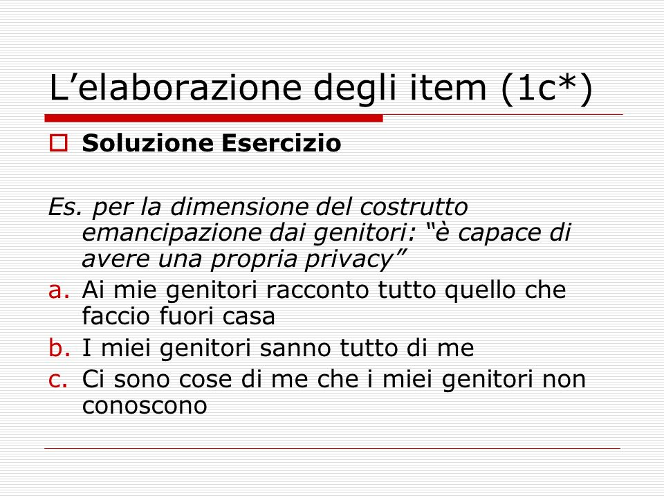 Lelaborazione degli item (1c*) Soluzione Esercizio Es.