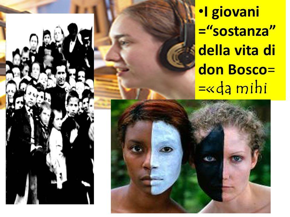 I giovani =sostanza della vita di don Bosco= = «da mihi animas»