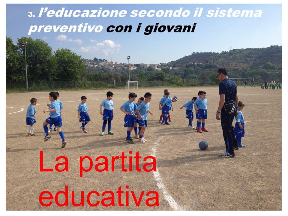 La partita educativa 3. leducazione secondo il sistema preventivo con i giovani